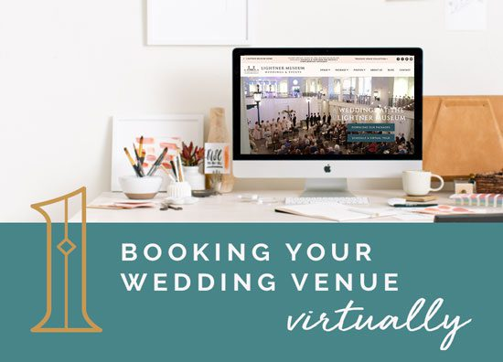 Virtual Wedding Planning Guide from the Lightner Museum | Booking Your Wedding Venue