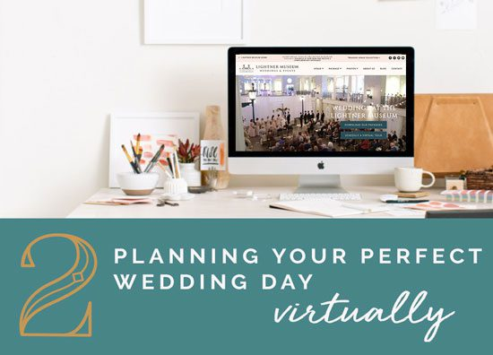 Virtual Wedding Planning Guide from the Lightner Museum | Planning Your Wedding Venue