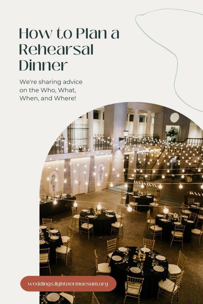 How to Plan a Rehearsal Dinner - Lightner Museum Blog